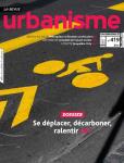 Urbanisme, 419 - déc. 2020 - janv.-févr. 2021 - Se déplacer, décarbonner, ralentir