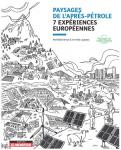 Paysages de l'après-pétrole : 7 expériences européennes