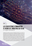 Regards de l'Agam n° 101 - ECONOMIE : Les écosystèmes d'innovation à l'heure de l'industrie du futur, un regard international